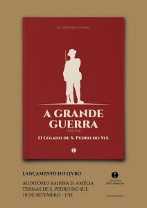 A GRANDE GUERRA 1914-1918 - O LEGADO DE S. PEDRO DO SUL @ Auditório do Balneário Rainha Dona Amélia | São Pedro do Sul | Viseu | Portugal